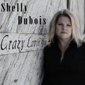 Crazy Lovin' You by Shelly Dubois