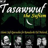 Play & Download Tasawwuf the Sufism Islamic Sufi Qawwalies, Hamd, Naat for Ibadat, Ramadan and Eid Mubarak by Various Artists | Napster