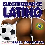 Electrodance Latino. Brazil 2014 Edition. - EP by Various Artists