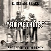 Play & Download Simple Things by DJ Roland Clark | Napster