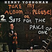 Take My Album... Please! Or Take 2 Sets For The Price Of One by Henny Youngman