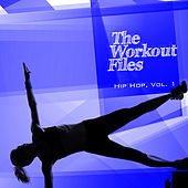 Play & Download The Workout Files - Hip Hop, Vol. 1 by Various Artists | Napster
