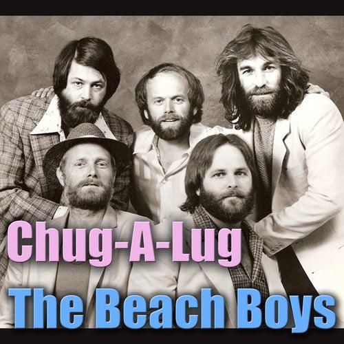 Play & Download Chug-A-Lug by The Beach Boys | Napster
