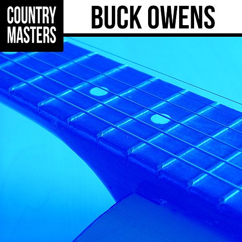 Country Masters: Buck Owens by Buck Owens