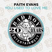 You Used To Love Me by Faith Evans