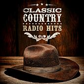 Play & Download Classic Country - Radio Hits by Various Artists | Napster