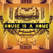 Play & Download House Is A Home, Vol. 1 by Various Artists | Napster