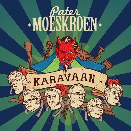 Play & Download Karavaan by Pater Moeskroen | Napster