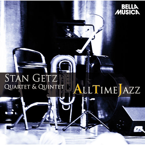 Play & Download All Time Jazz: Stan Getz Quartet & Quintet by Stan Getz | Napster