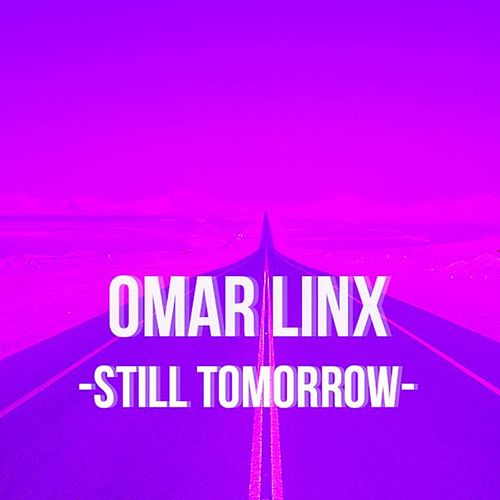 Still Tomorrow by Omar LinX