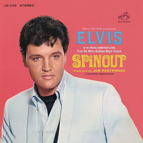 Play & Download Spinout (Elvis 2007 Box Version) by Elvis Presley | Napster