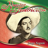 Play & Download Nuestra Tradición by Jorge Negrete | Napster