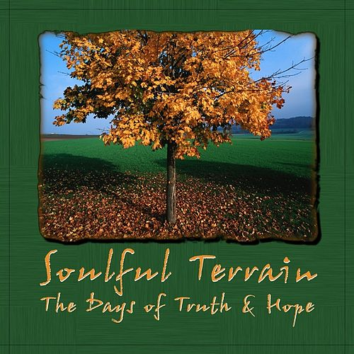The Days of Truth & Hope by Soulful Terrain