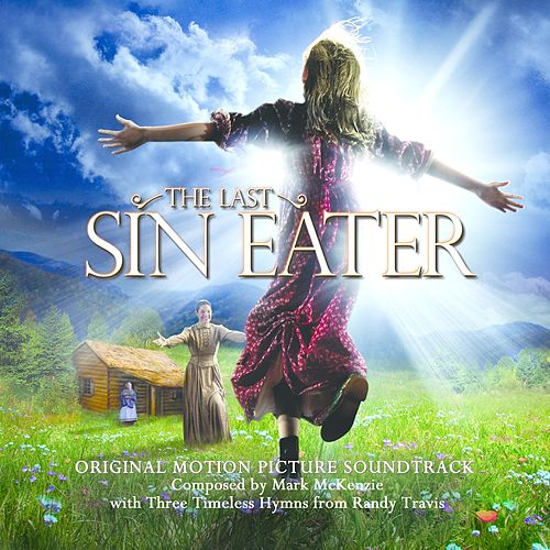 The Last Sin Eater Soundtrack by Various Artists