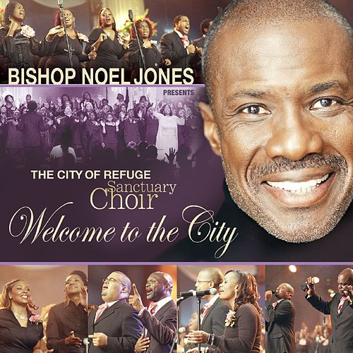 Welcome To The City by The City Of Refuge Sanctuary Choir