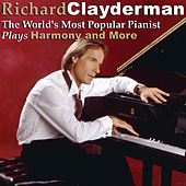 The World's Most Popular Pianist Plays Harmony and More by Richard Clayderman