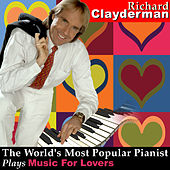 Play & Download The World's Most Popular Pianist Plays More Music for Lovers by Richard Clayderman | Napster