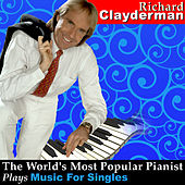 The World's Most Popular Pianist Plays Music for Singles by Richard Clayderman