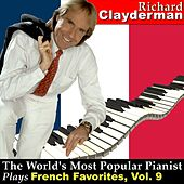 Play & Download The World's Most Popular Pianist Plays French Favorites, Vol. 9 by Richard Clayderman | Napster
