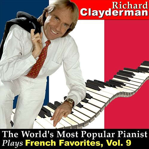 The World's Most Popular Pianist Plays French Favorites, Vol. 9 by Richard Clayderman