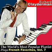 Play & Download The World's Most Popular Pianist Plays French Favorites, Vol. 7 by Richard Clayderman | Napster