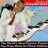 The World's Most Popular Pianist Plays Music for Flower Children by Richard Clayderman