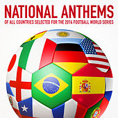 Play & Download National Anthems of All Countries Selected for the 2014 Football World Series by National Anthems Orchestra | Napster