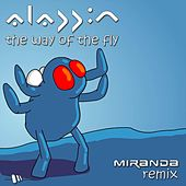 Play & Download The Way Of The Fly (Miranda Remix) by Aladdin | Napster