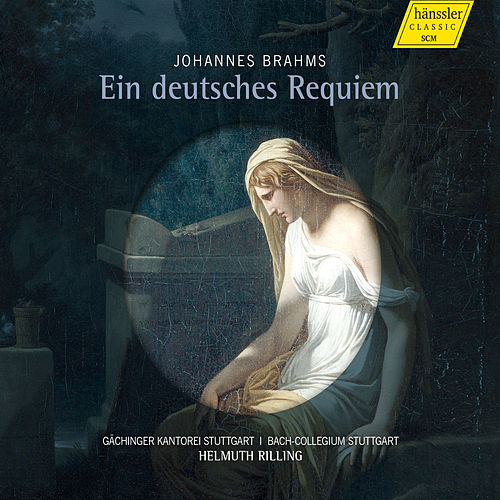 Brahms: Ein deutsches Requiem, Op. 45 by Gächinger Kantorei Stuttgart