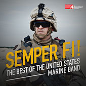 Semper Fi!:  The Best of the United States Marine Band by The President's Own United States Marine Band
