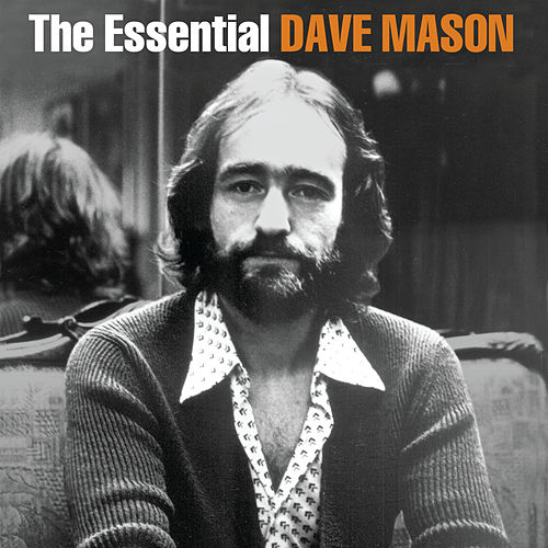 Play & Download The Essential Dave Mason by Dave Mason | Napster