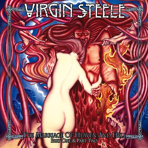 Play & Download The Marriage Of Heaven And Hell - Part 1 & Part 2 by Virgin Steele | Napster