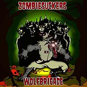 Play & Download Wolfbrigade by ZombieSuckers | Napster