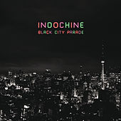 Play & Download Black City Parade by Indochine | Napster