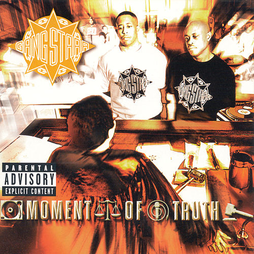 Moment Of Truth by Gang Starr