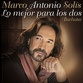 Play & Download Lo Mejor Para Los Dos by Marco Antonio Solis | Napster