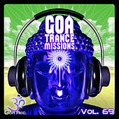 Play & Download Goa Trance Missions v.69 - Best of Psytrance,Techno, Hard Dance, Progressive, Tech House, Downtempo, EDM Anthems by Various Artists | Napster