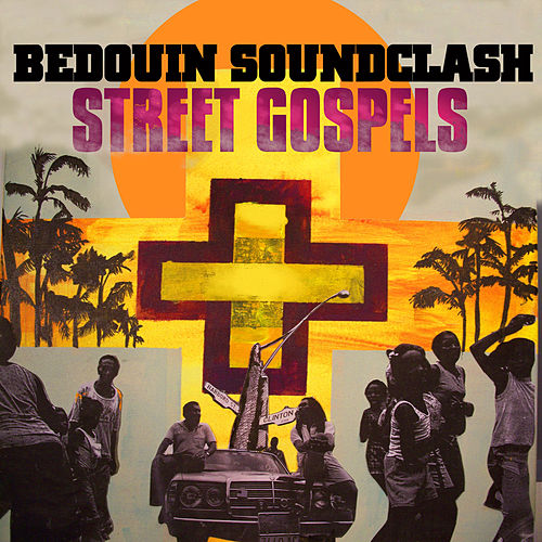 Play & Download Street Gospels by Bedouin Soundclash | Napster