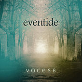 Play & Download Eventide by Voces8 | Napster