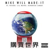 Buy The World by Mike Will Made-It