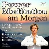 Play & Download Power Meditation am Morgen - 10 Minuten im Hier und Jetzt ankommen - Entspannung und neue Energie by Various Artists | Napster