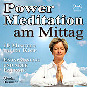Play & Download Power Meditation am Mittag - 10 Minuten freier Kopf - Entspannung und neue Energie by Various Artists | Napster