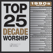 Play & Download Top 25 Decade Worship 1990's Edition by Various Artists | Napster