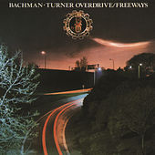 Play & Download Freeways by Bachman-Turner Overdrive | Napster