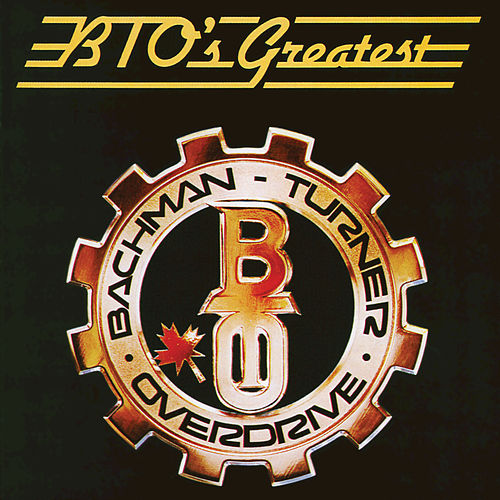 Greatest Hits by Bachman-Turner Overdrive