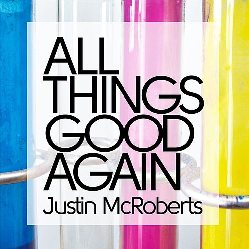 Play & Download All Things Good Again by Justin McRoberts | Napster