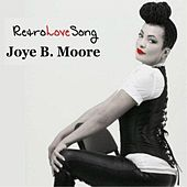 Play & Download Retro Love Song by Joye B. Moore | Napster