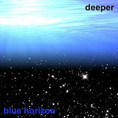 Play & Download Deeper by Blue Horizon | Napster