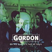 Play & Download Oh my God, it's full of Stars by Gordon | Napster
