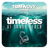 Play & Download Tom Novy Presents Timeless At Sands Beach by Various Artists | Napster